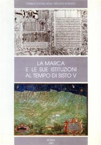 La Marca e le sue istituzioni al tempo di Sisto 5.