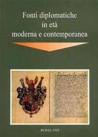 Le fonti diplomatiche in età moderna e contemporanea