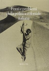 Fonti e problemi della politica coloniale italiana
