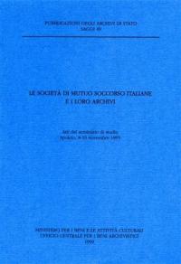 Le società di mutuo soccorso italiane e i loro archivi