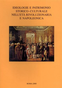 Ideologie e patrimonio storico-culturale nell'età rivoluzionaria e napoleonica: a proposito del trattato di Tolentino