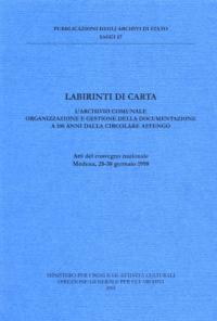 Labirinti di carta: l'archivio comunale, organizzazione e gestione della documentazione a 100 anni dalla Circolare Astengo