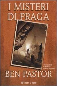 I  misteri di Praga / Ben Pastor ; traduzione di Paola Bonini ; postfazione di Alessandra Calanchi