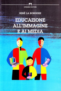 Educazione all'immagine e ai media / René La Borderie