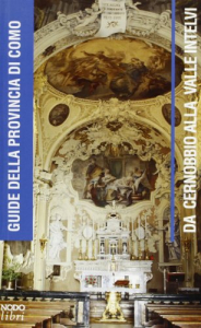 Da Cernobbio alla Valle Intelvi / [schede di] Andrea Spiriti, Maria Cristina Terzaghi, Giovanna Virgilio
