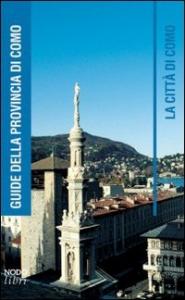 La città di Como / Cristina Casero ... [et al.] ; prefazione di Maria Luisa Gatti Perer