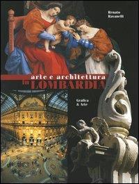 Arte e architettura in Lombardia / Renato Ravanelli ; fotografie di Mario De Biasi ... [et al.]