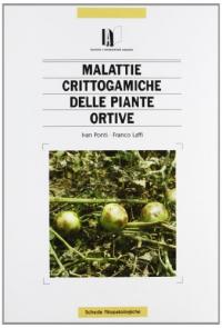 Malattie crittogamiche delle piante ortive