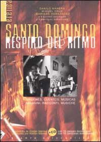 Santo Domingo fotografie di/fotografias de Miguel Cruz, Mariano Hernandez testi di/textos de Manuel Llibre Otero ... [et al.]