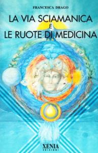La via sciamanica e le ruote di medicina
