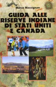 Guida alle riserve indiane di Stati Uniti e Canada / Marco Massignan