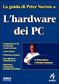 La guida di Peter Norton a l'hardware dei PC