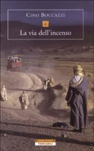 La via dell'incenso / Cino Boccazzi