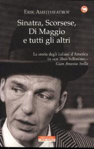 Sinatra, Scorsese, Di Maggio e tutti gli altri