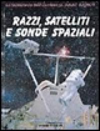 Razzi, satelliti e sonde spaziali