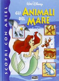 Scopri con Ariel gli animali del mare