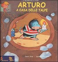 Arturo a casa delle talpe