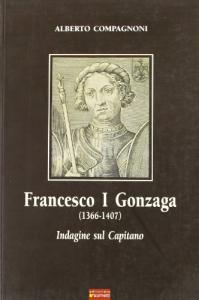 Francesco 1. Gonzaga (1366-1407)