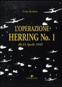 """L' operazione """"Herring No. 1"""""""