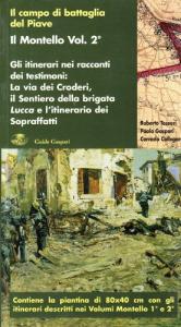Gli itinerari nei racconti dei testimoni: la via dei Croderi, il sentiero della brigata Lucca e l'itinerario dei sopraffatti