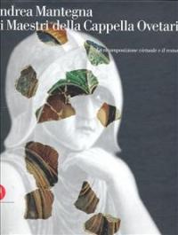 Andrea Mantegna e i maestri della cappella Ovetari