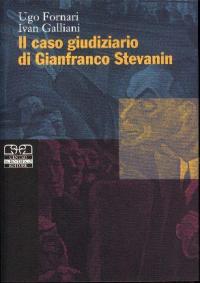 Il caso giudiziario di Gianfranco Stevanin
