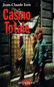 Casino totale/ Jean-Claude Izzo
