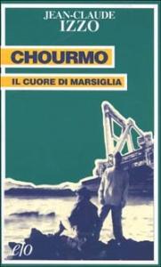 Chourmo : il cuore di Marsiglia / Jean-Claude Izzo ; traduzione dal francese di Barbara Ferri
