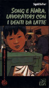 Song e Naila, lavoratori con i denti da latte