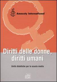Diritti delle donne, diritti umani : unità didattiche per la scuola media / Amnesty International