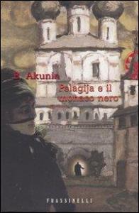 Pelagija e il monaco nero / B. Akunin ; traduzione di Emanuela Guercetti
