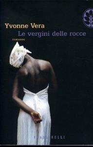 Le  vergini delle rocce / Yvonne Vera ; traduzione postfazione di Francesca Romana Paci