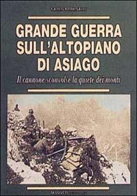 Grande guerra sull'Altopiano di Asiago