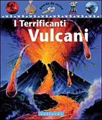 I terrificanti vulcani