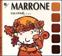 Marrone come…