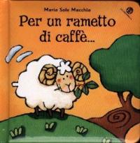 Per un rametto di caffè...