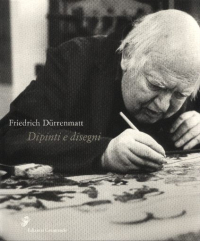 Friedrich Durrenmatt: dipinti e disegni
