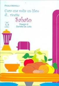 C'era una volta... un libro di ricette. Sabato