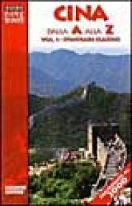 Cina dalla A alla Z. Gli itinerari classici