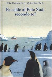 Fa caldo al Polo Sud, secondo te?