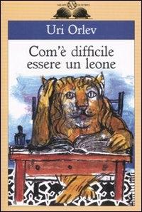 Com'e difficile essere un leone