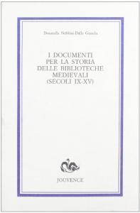 I documenti per la storia delle biblioteche medievali, secoli 9.-15.