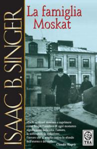 La famiglia Moskat/ Isaac Bashevis Singer