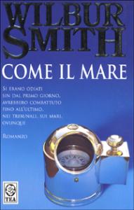 Come il mare : romanzo / Wilbur Smith ; traduzione di Jimmy Boraschi