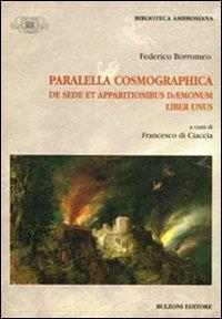 Parallela cosmographica de sede et apparitionibus daemonum. Liber unus