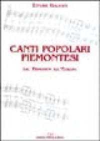 Canti popolari piemontesi : dal Piemonte all'Europa / [a cura di] Ettore Galvani. [1]