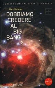 Dobbiamo credere al big bang?