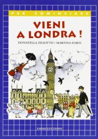 Vieni a Londra! / Donatella Ziliotto, Martina Forti ; illustrazioni di Anna Curti