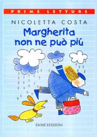 Margherita non ne può più
