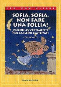 Sofia, Sofia, non fare una follia!
